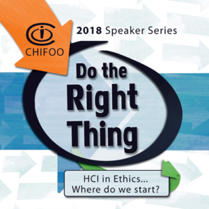 CHIFOO's 2018 speaker series is all about the ethics and research involved in HCI.